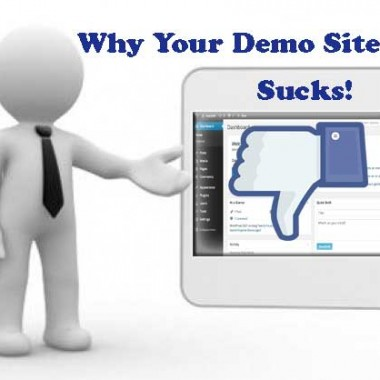 Why Your Demo Site Sucks and What to do about it